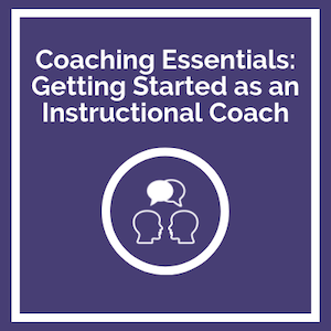Coaching Essentials Instructional Coaches Getting Started logo