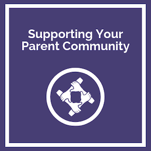 Supporting Your Parent Community
