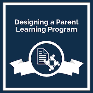 Designing a Parent Learning Program