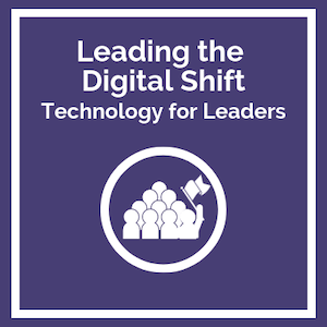 Leading the Digital Shift: Technology for Leaders