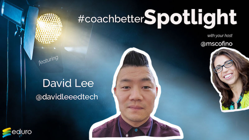 Episode 54 #Coachbetter Spotlight with David Lee