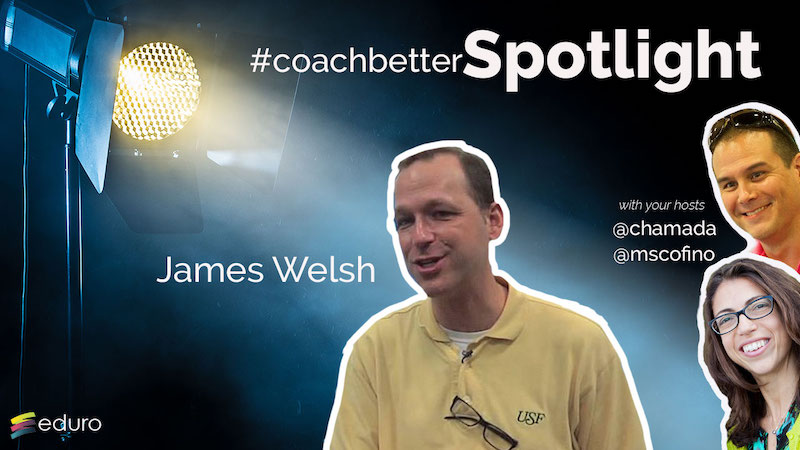 Episode 61: #coachbetter with James Welsh