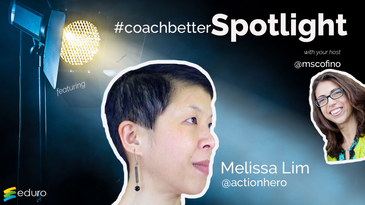 Episode 53 #Coachbetter Spotlight Melissa Lim