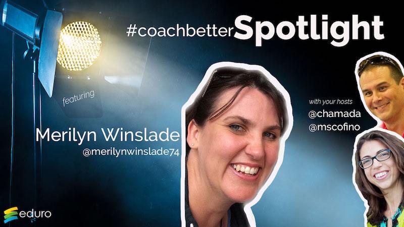 Episode 36: #coachbetter Teacher Spotlight with Merilyn Winslade