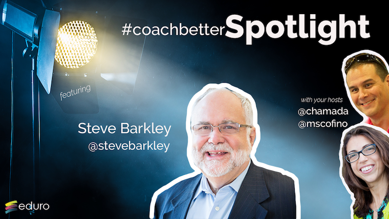 Episode 55 #coachbetter Spotlight with Steve Barkley