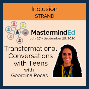 Transformational Conversations with Teens with Georgina Pecas