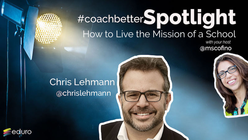 Ep 65: How to Live the Mission & Vision of Your School with Chris Lehmann