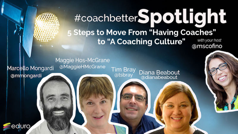 "Ep 70: Full Team 5 Steps to Move From ""Having Coaches"" to ""A Coaching Culture"""