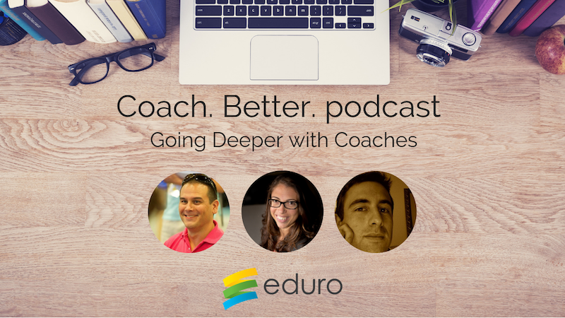 Episode 15: Going Deeper with Coaches with Will Kirkwood
