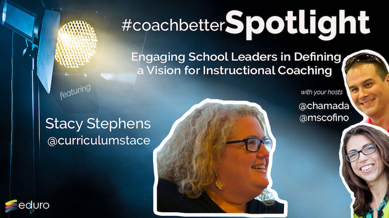 Episode 67: #Coachbetter Engaging School Leaders in Defining a Vision