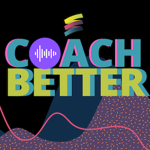 coachbetter podcasts