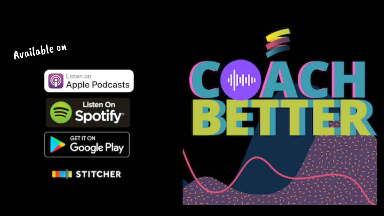 #coachbetter podcast