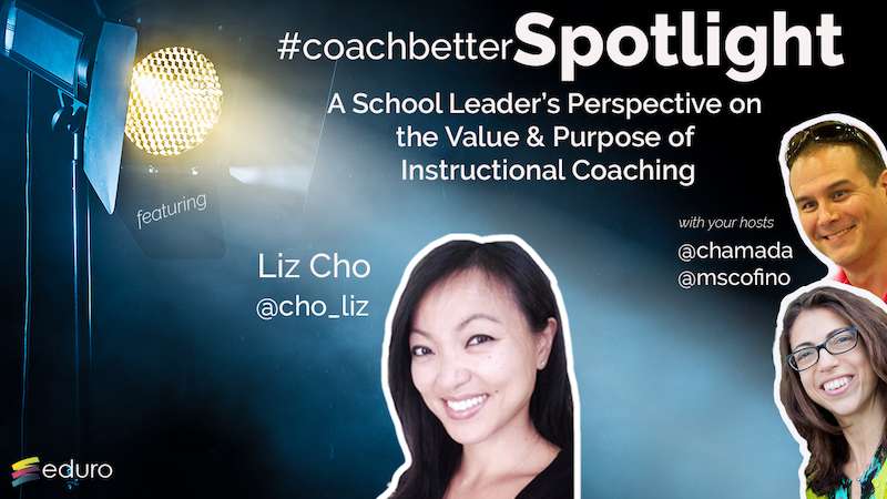 Episode 82: A School Leader's Perspective on the Value & Purpose of Instructional Coaching