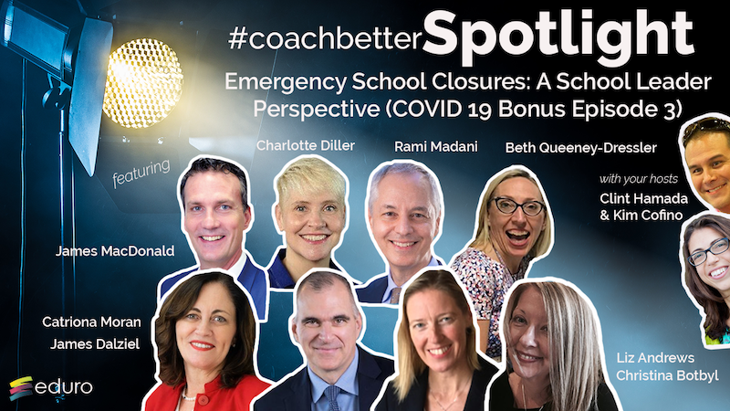 Bonus Episode 9: #coachbetter School Leaders Perspective on Emergency School Closures Due to COVID 19