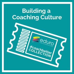 #coachbetter Building a Coaching Culture