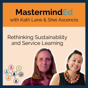 MastermindEd rethinking sustainability and service learning