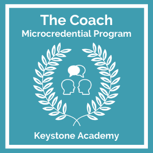 The Coach Microcredential Keystone Academy