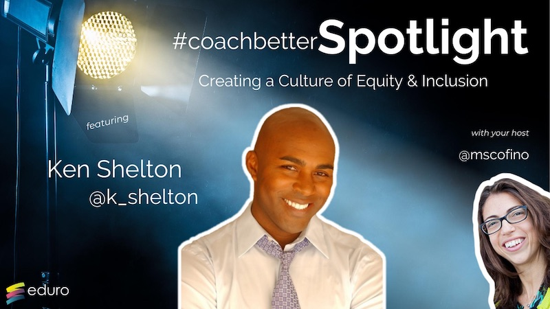 #coachbetter Episode 90: Creating a Culture of Equity & Inclusion with Ken Shelton