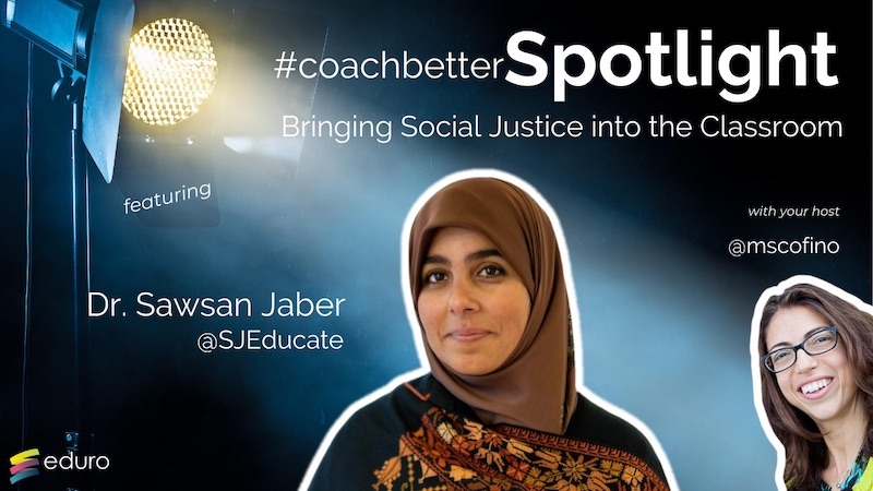 #coachbetter Episode 91: Bringing Social Justice into the Classroom with Dr. Sawsan Jaber