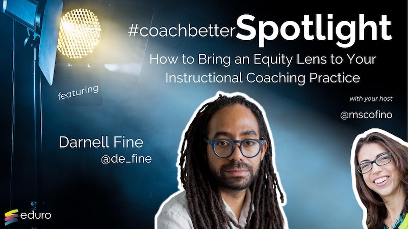 #coachbetter Episode 93: How to Bring an Equity Lens to Your Instructional Coaching Practice with Darnell Fine