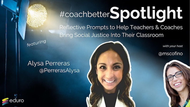 #coachbetter Episode 94: Reflective Prompts to Help Teachers & Coaches Bring Social Justice Into Their Classroom with Alysa Perreras