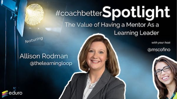 #coachbetter Episode 95: The Value of Having a Mentor As a Learning Leader with Allison Rodman