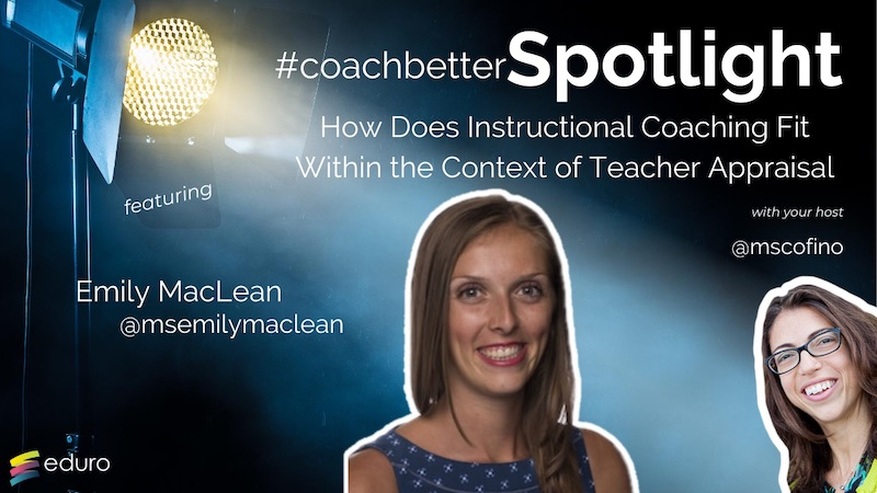 #coachbetter Episode 98: How Does Instructional Coaching Fit Within the Context of Teacher Appraisal with Emily MacLean