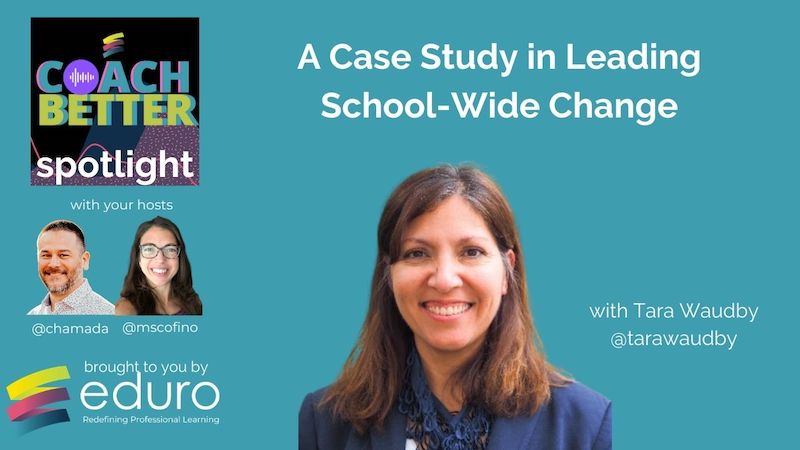 #coachbetter Episode 100 with Tara Waudby: A Case Study in Leading School-Wide Change
