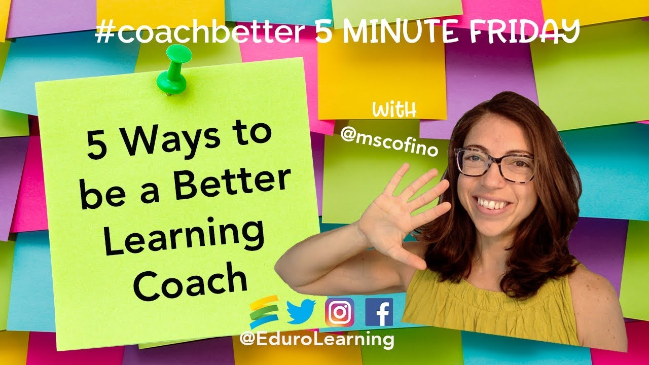 5 Ways to Become a Better Learning Coach