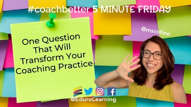 One Question That Will Transform Your Coaching Practice