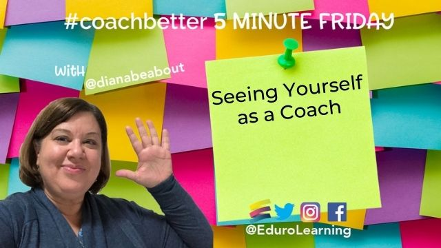 Seeing Yourself as a Coach