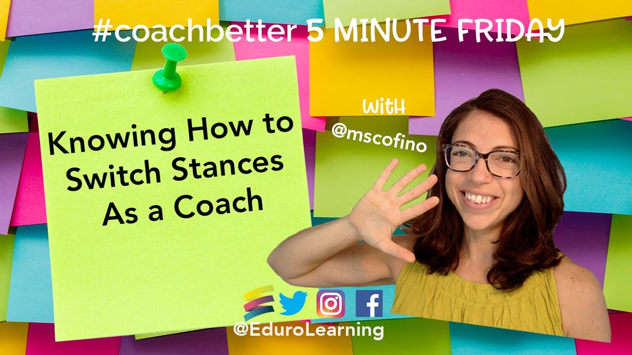 Knowing How to Switch Stances as a Coach