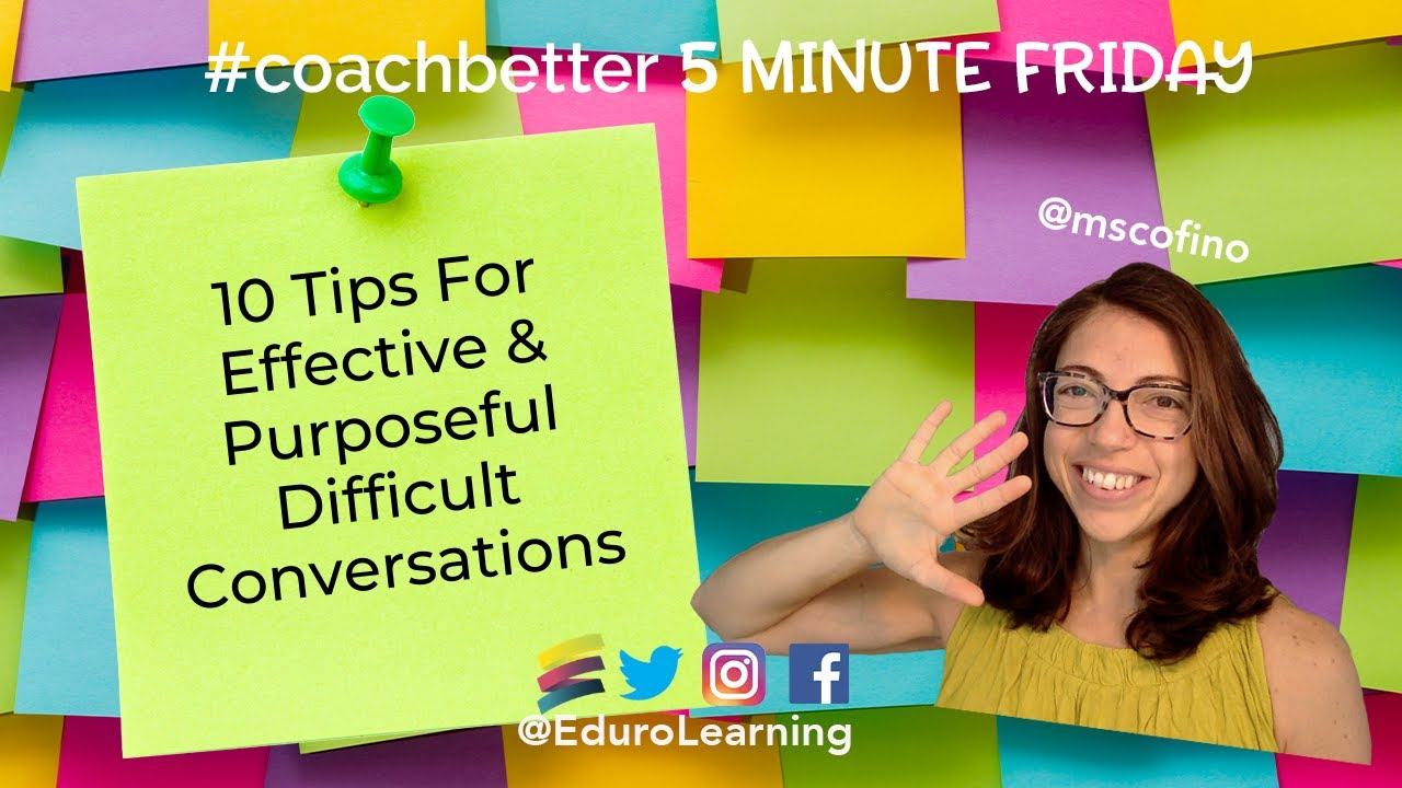 10 Tips for Effective & Purposeful Difficult Conversations