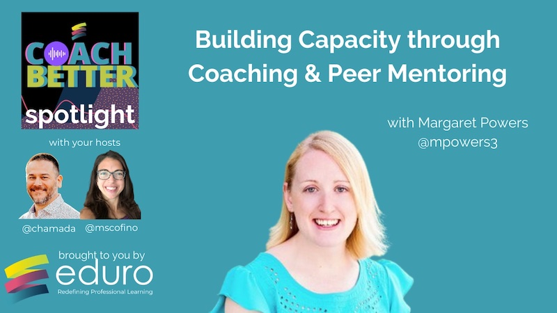 #coachbetter Episode 116 with Margaret Powers: Building Capacity through Coaching & Peer Mentoring