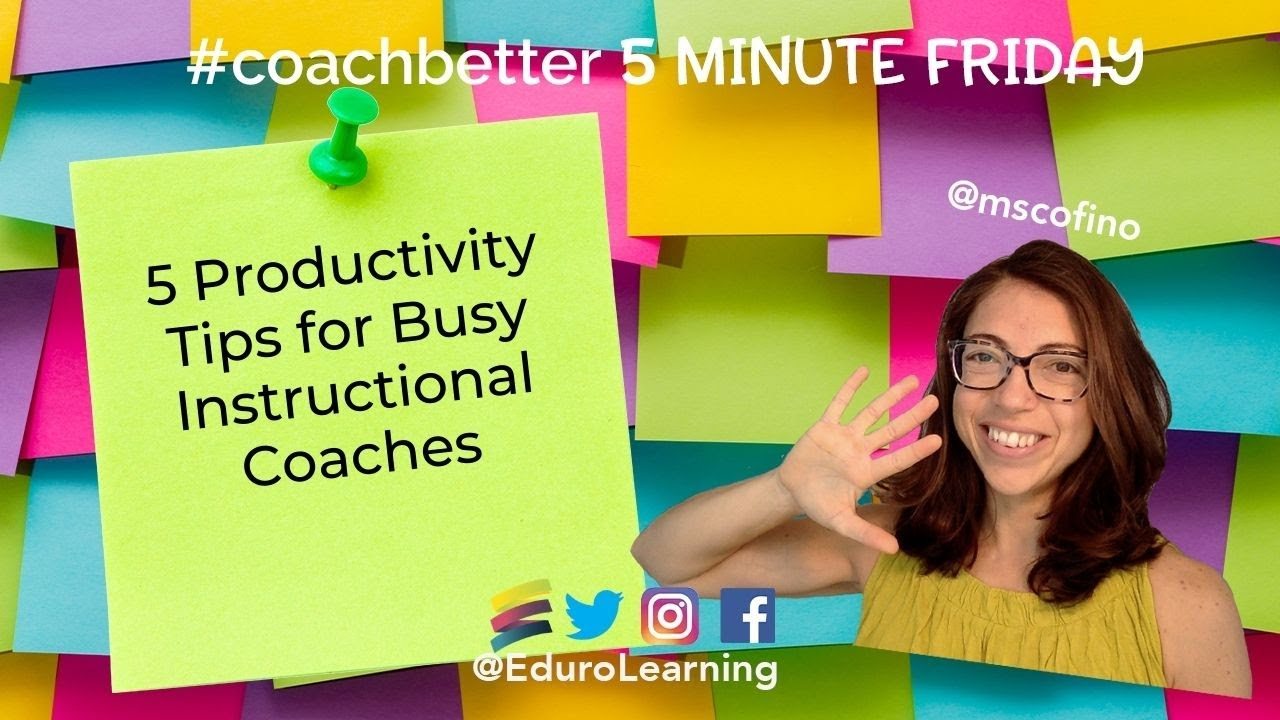 Top 5 Productivity Tips for Busy Instructional Coaches