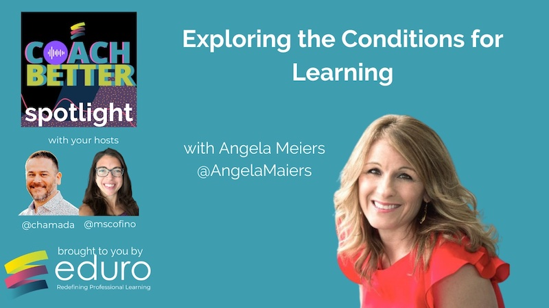 #coachbetter Episode 124 with Angela Maiers: Exploring the Conditions for Learning