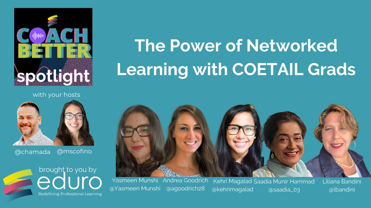 #coachbetter Episode 132 with COETAIL graduates: The Power of Networked Learning