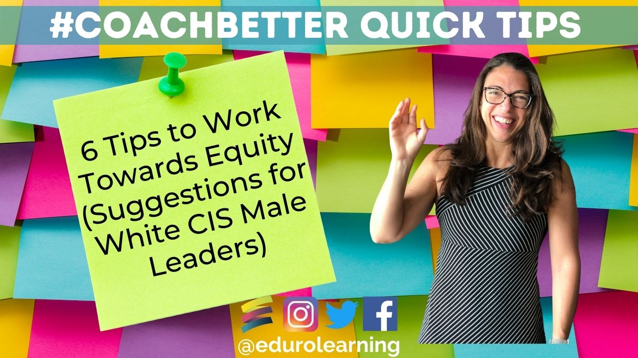 6 Tips To Work Towards Equity (Strategies for White CIS Male Leaders)