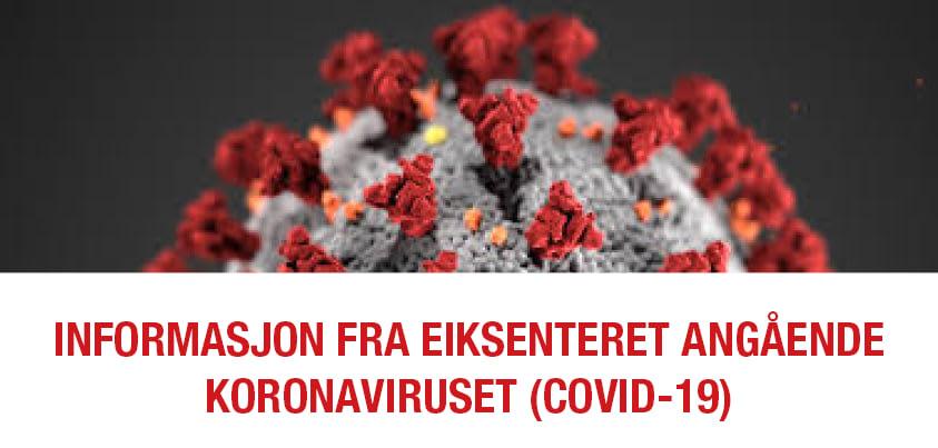 Informasjon fra Eiksenteret angående koronaviruset (Covid-19)
