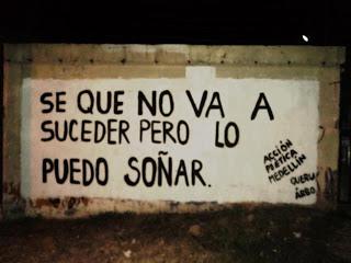 Frases de Acción Poética en Español (Latinoamericana) - Sé que no va a suceder pero lo puedo soñar.