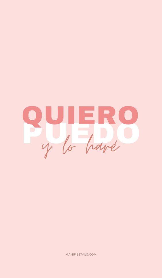 Fondos de Pantalla con Frases - Wallpaper Quiero, puedo y lo haré.