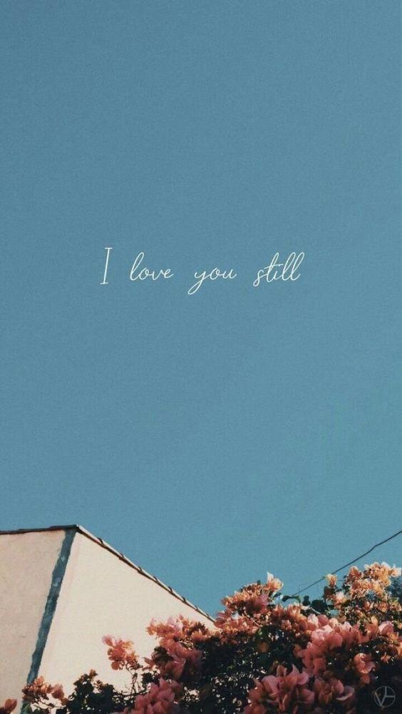 Fondos de Pantalla con Frases - Wallpaper I love you still