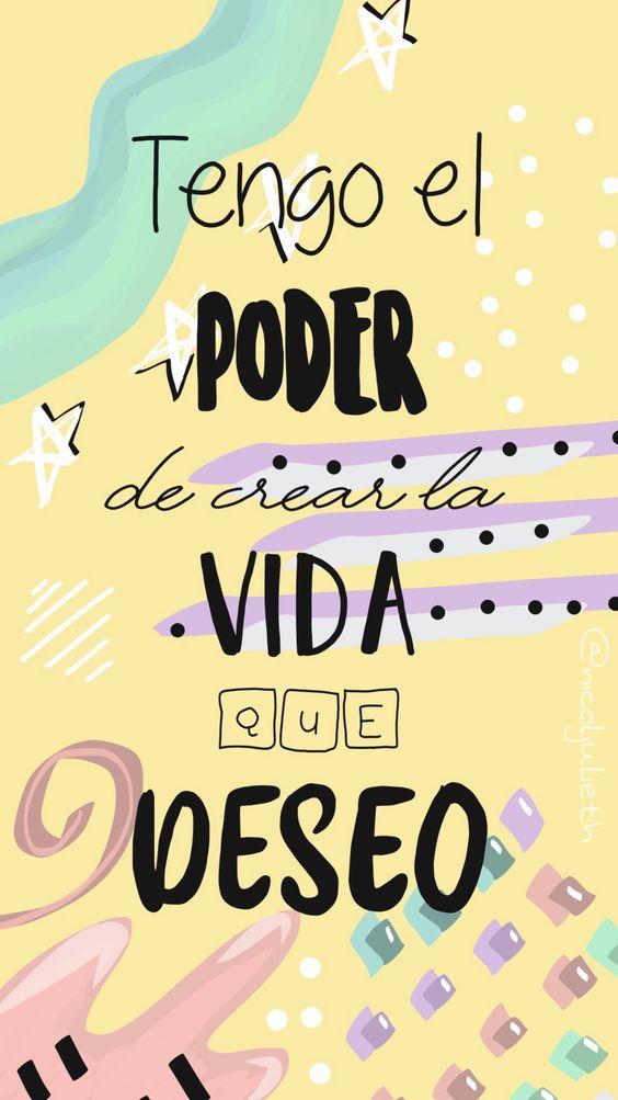 Fondos de Pantalla con Frases - Tengo el poder de crear la vida que deseo (Wallpaper)
