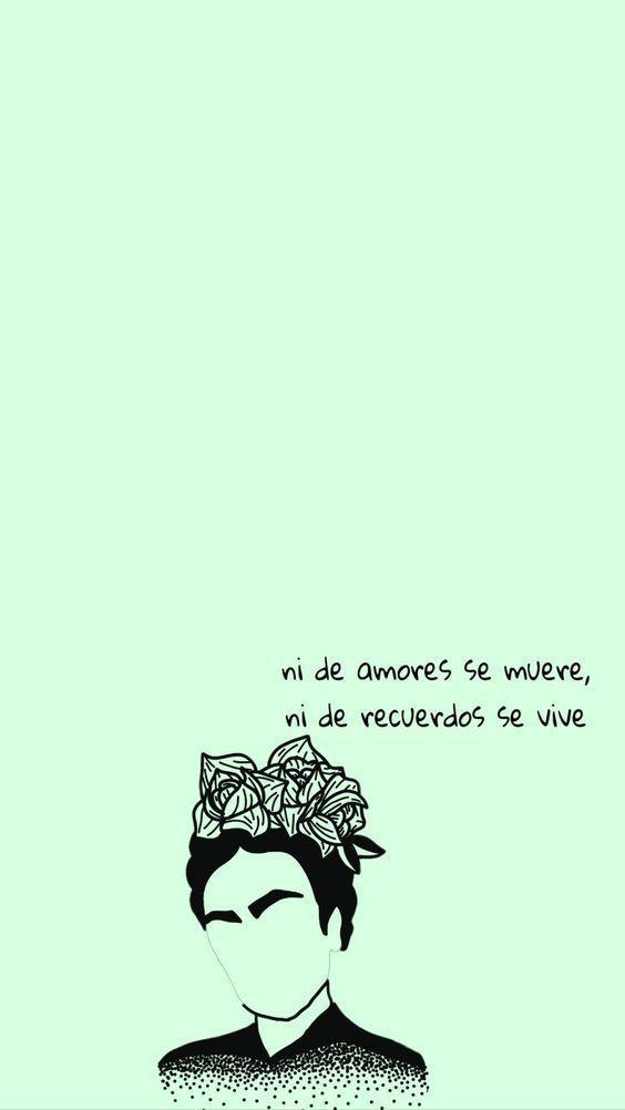 Fondos de Pantalla con Frases - Ni de amores se muere, ni de recuerdos se vive (Wallpaper)
