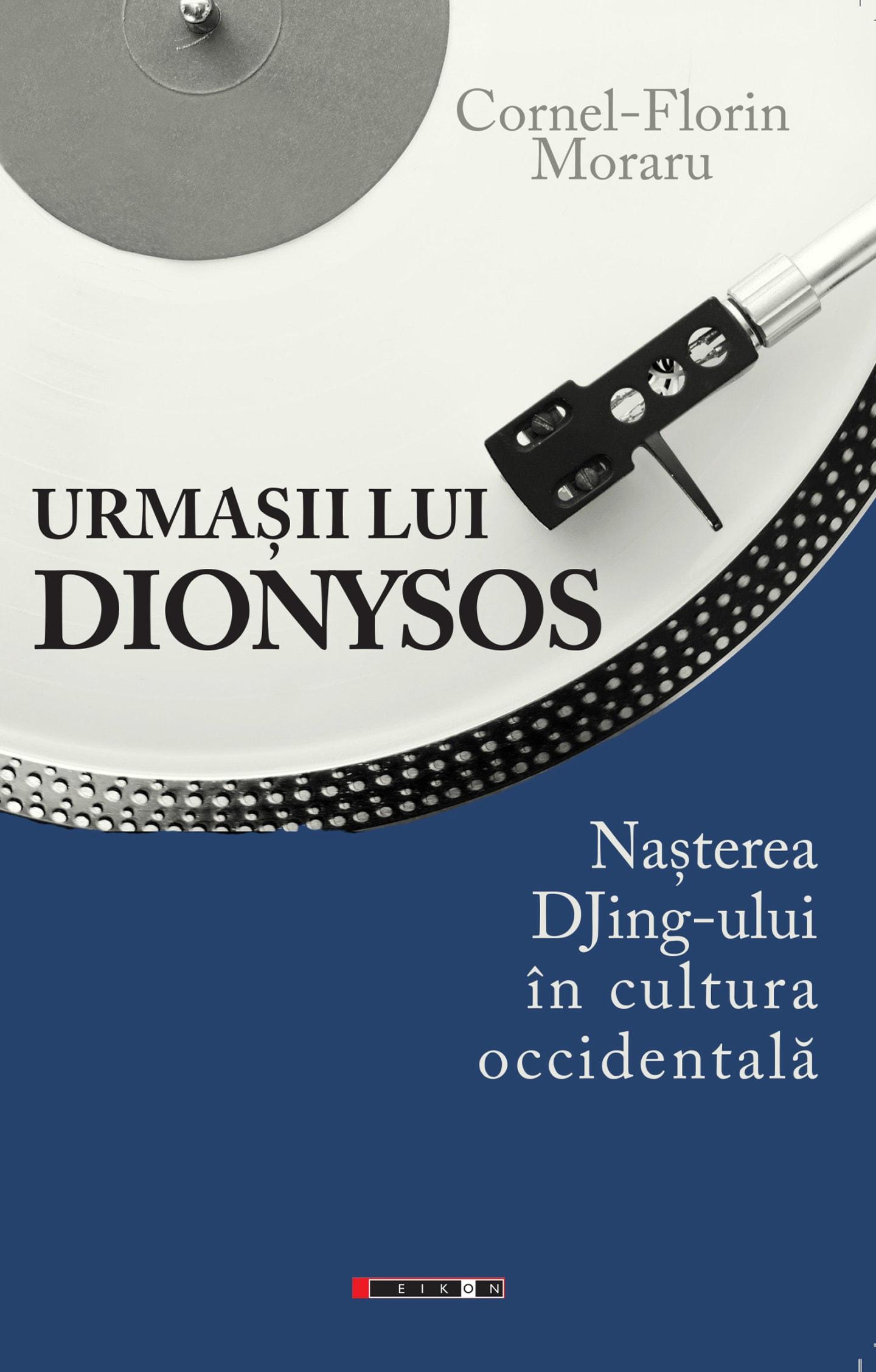 """Coperta cărții """"Urmașii lui Dionysos - Nașterea DJing-ului în cultura occidentală"""""""