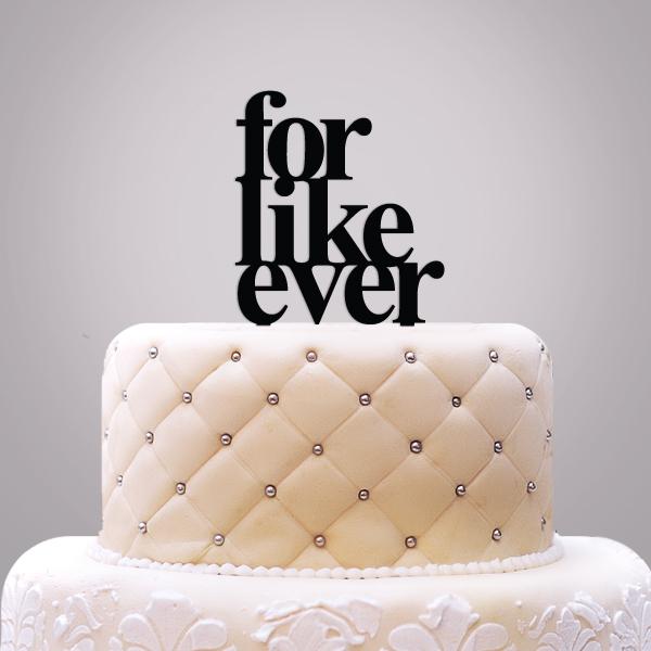 2519027--For Like Ever Cake Topper