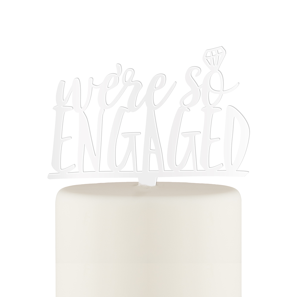 We're So Engaged Acrylic Cake Topper - White