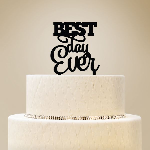 2519019--Best Day Ever Cake Topper