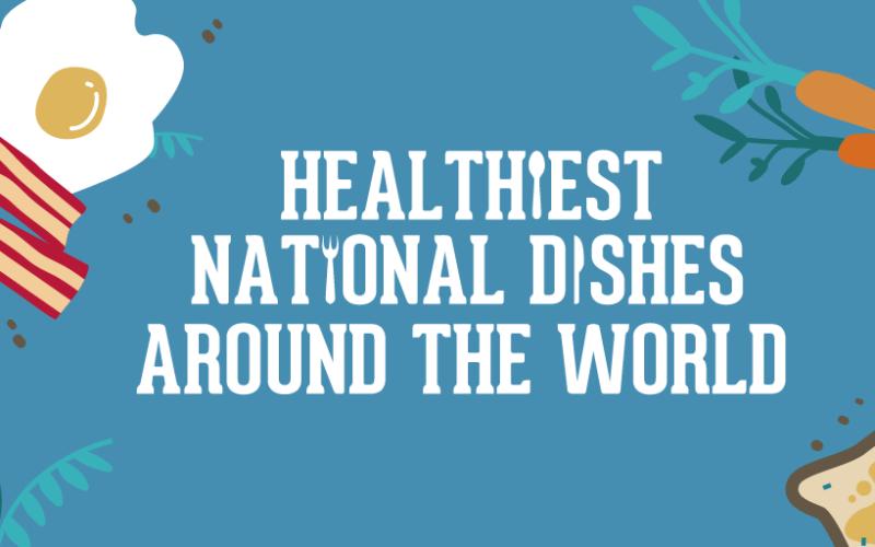 Healthiest national dishes around the world