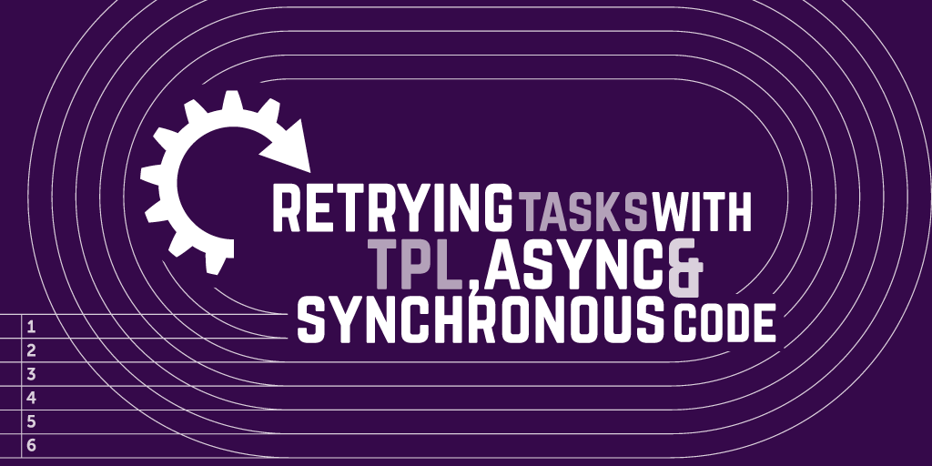 Retrying tasks with TPL, async and synchronous code